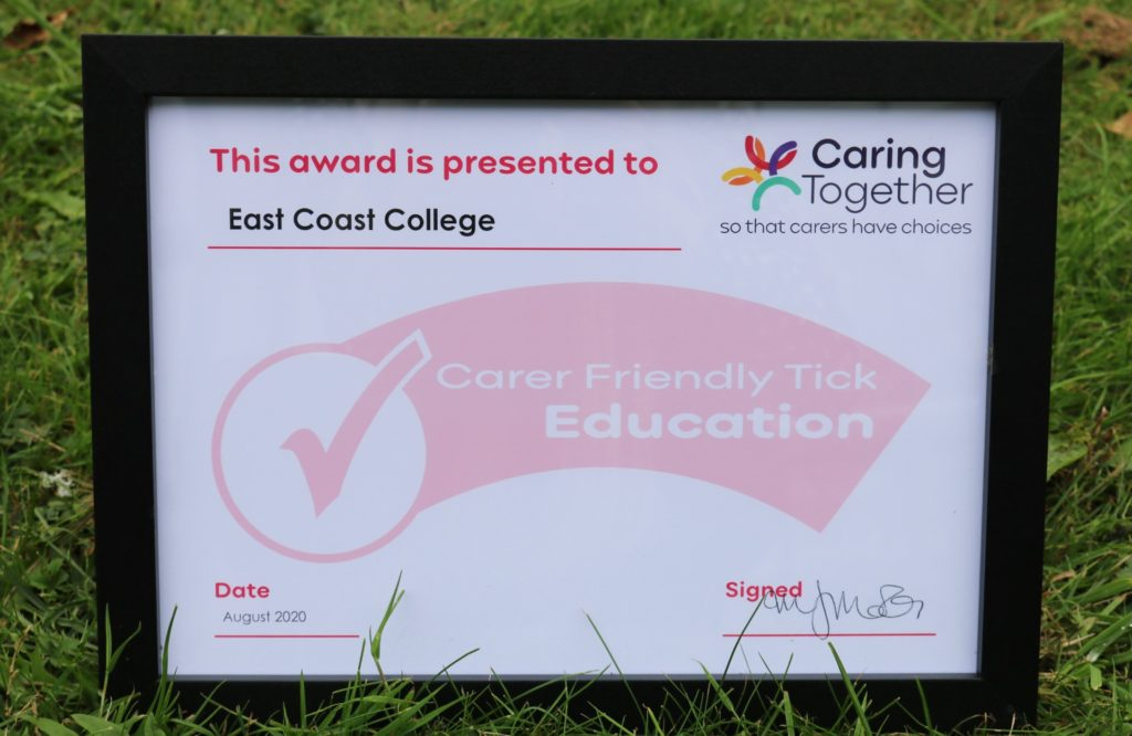 East Coast College has been presented with the Carer Friendly Tick Award for Education.